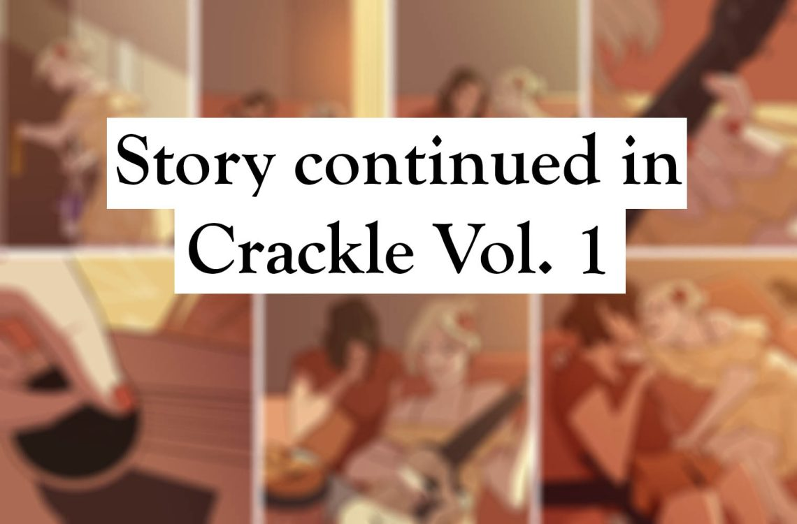 Story continued in Crackle Vol. 1